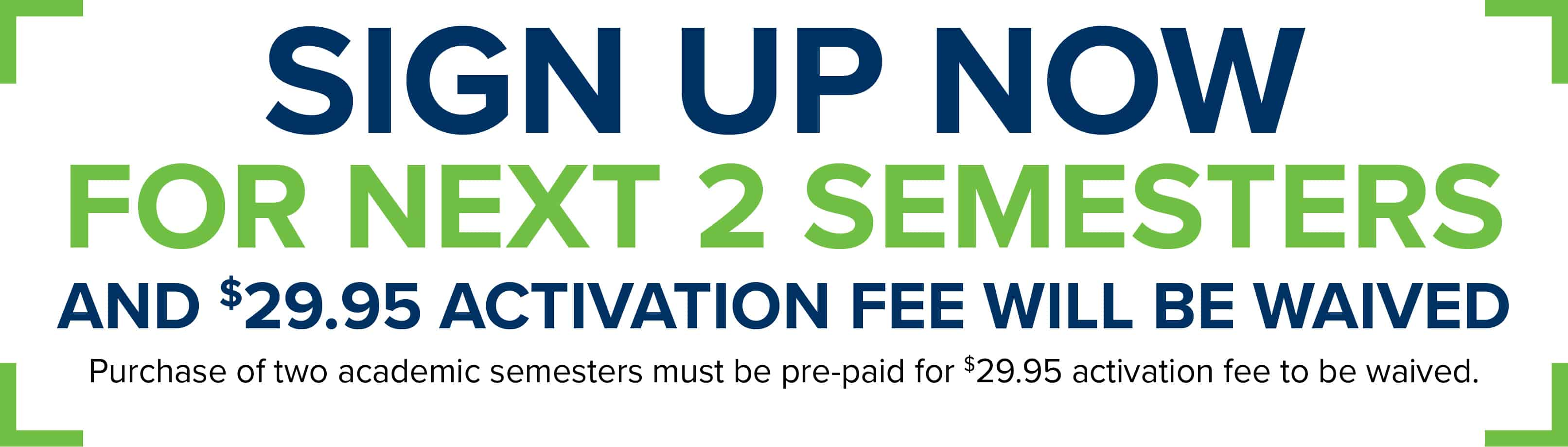 Sign up now and your activation fee will be waived | Student Internet Specials