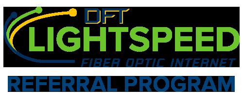 DFT Lightstpeed Fiber Optic Internet Referral Program