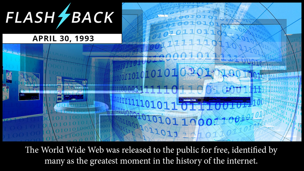 April 30, 1993. the world wide web wasreleased to the public for free, identified by many as the greatest moment in the history of the internet.